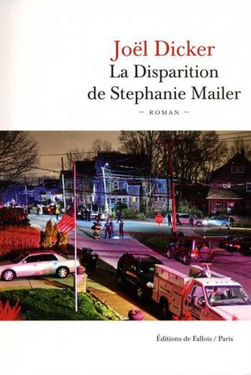 Joël Dicker, La Disparition de Stephanie Mailer : L'art du polar