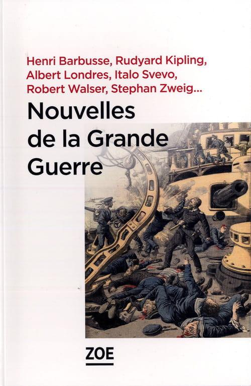 Nouvelles de la Grande Guerre  : la littérature au service de l'Histoire