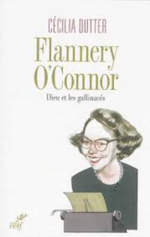Flannery O'Connor, Dieu et les gallinacées