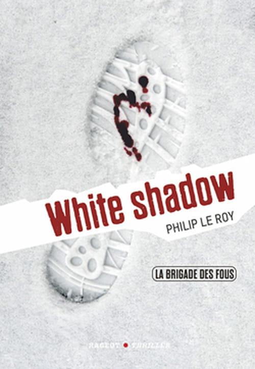 """La Brigade des fous, opération """"White Shadow"""""""