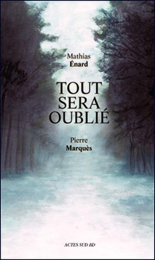 Tout sera oublié, le monumental roman graphique de Mathias Énard & Pierre Marquès, artistes de la mémoire