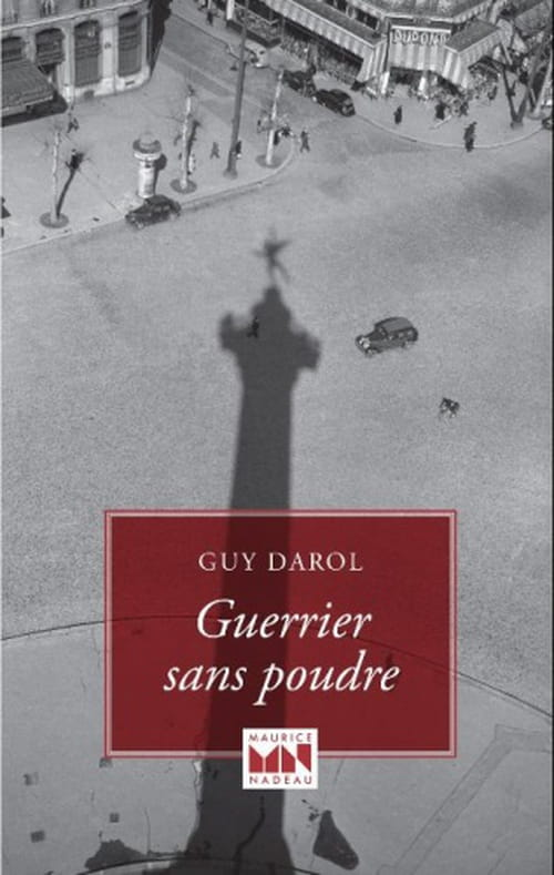 """""""Guerrier sans poudre"""" Mai 68 selon Guy Darol"""