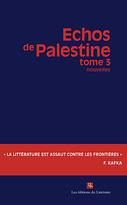 Échos de Palestine, tome 3 : Résister ou plier ?