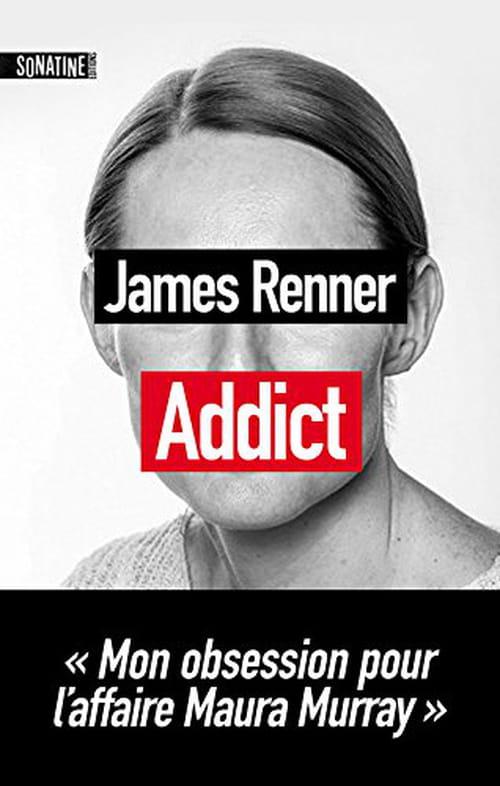 James Renner, Addict : L'enquêteur avait un grain