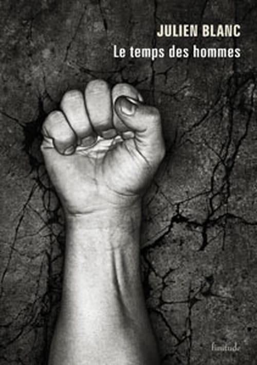 """Souffrir et survivre, """"Le Temps des hommes"""" de Julien Blanc"""