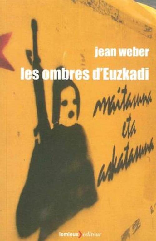 Les ombres d'Euzkadi de Jean Weber planent sur le fantasme d'autodétermination des peuples