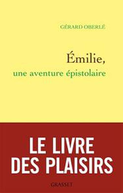 Emilie, une aventure épistolaire - Gérard Oberlé
