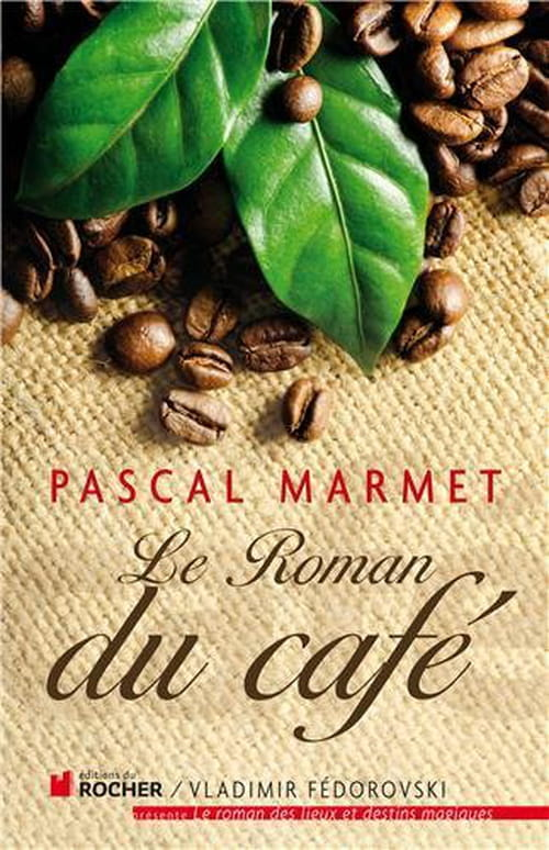 Pascal Marmet,  Le Roman du café