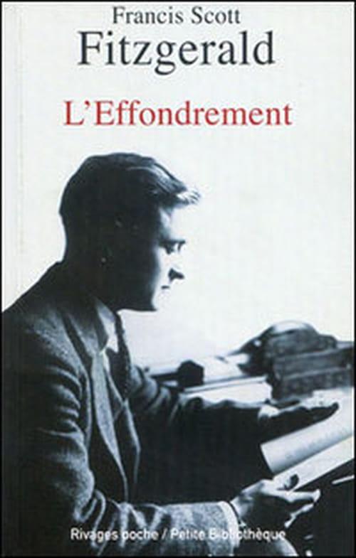 """""""L'Effondrement"""" de Francis Scott Fitzgerald, une certaine touche de désastre."""