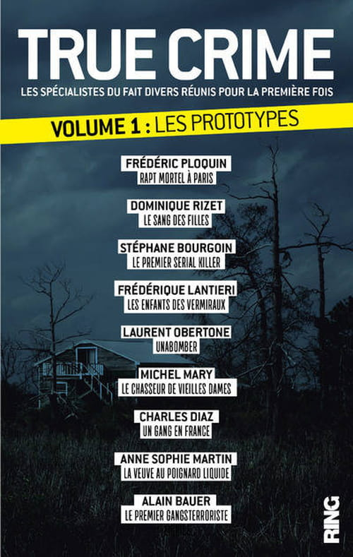 True Crime, volume 1 : les prototypes