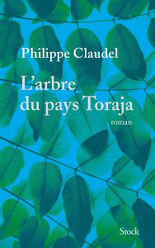 L'Arbre du pays Toraja, de Philippe Claudel: Mortelle randonnée