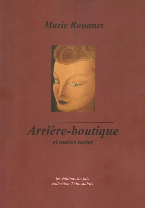 Arrière-boutique et autres textes de Marie Rouanet
