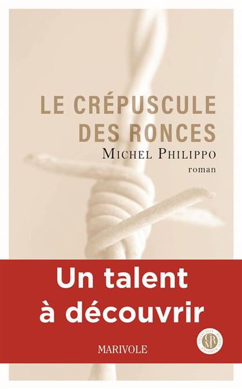 Le Crépuscule des Ronces de Michel Philippo : Un écrivain qui ose écrire avant d'être célèbre !