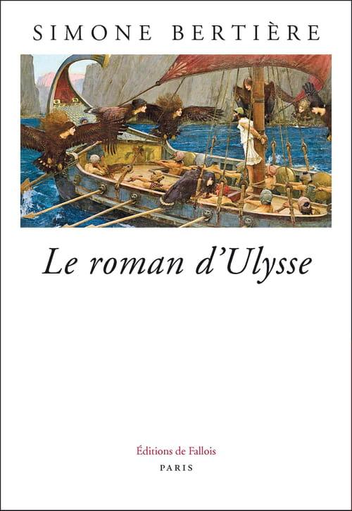 Simone Bertière, Le roman d'Ulysse : Un héros universel