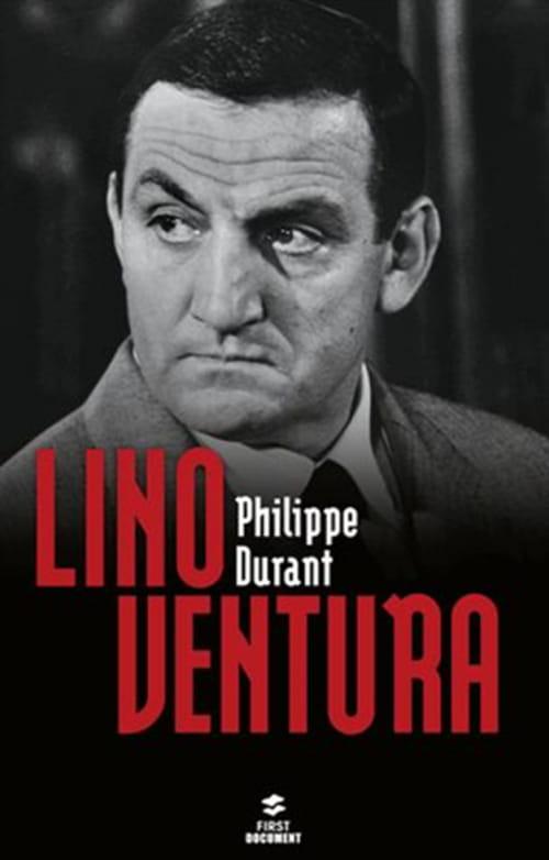 Lino Ventura, la biographie par Philippe Durant
