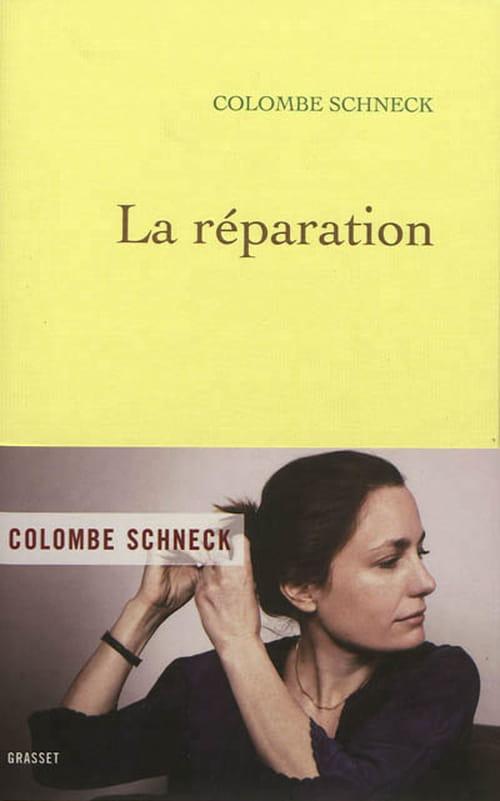 """Colombe Schneck, """"La Réparation"""" : bouleversant"""