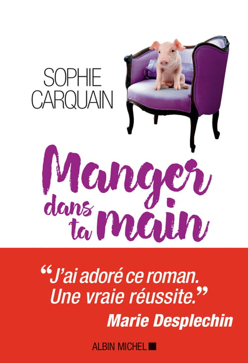 Sophie Carquain, Manger dans ta main