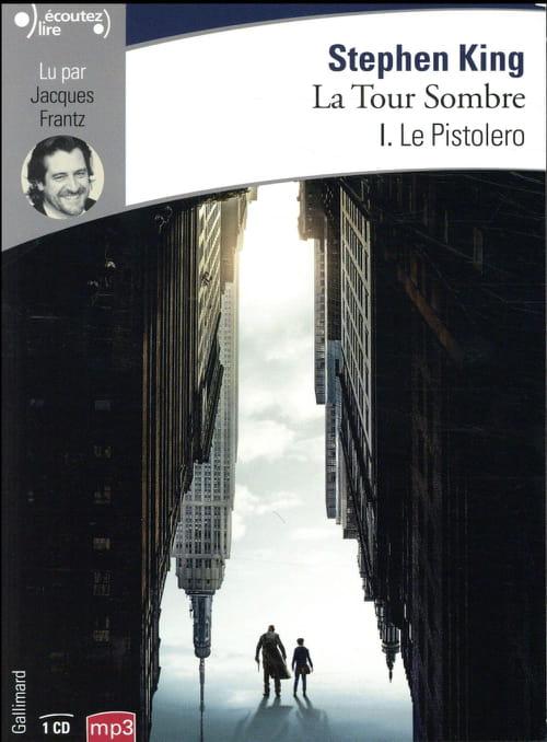 """Stephen King, """"La Tour Sombre"""", I : Le Pistolero, lu par Jacques Frantz"""