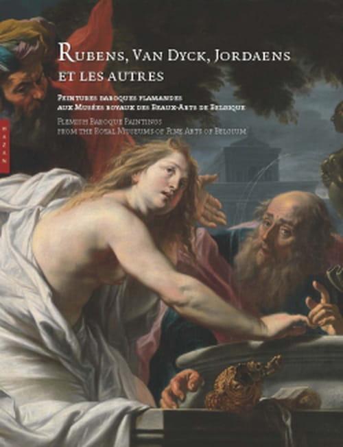 Le baroque flamand, Rubens, Jordaens, Van Dyck et les autres