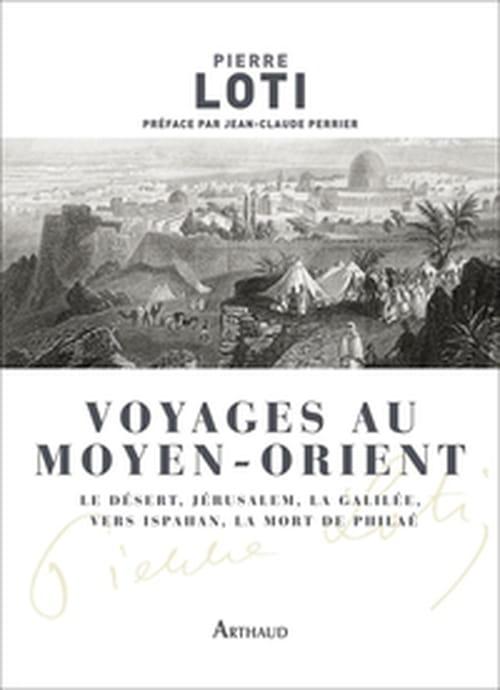 Pierre Loti, Voyages au Moyen-Orient : L'étonnant voyageur