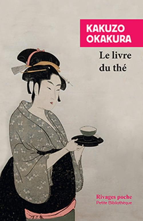 "Kakuzo Okakura, ""Le Livre du thé"" ou l'idéal zen infusé"