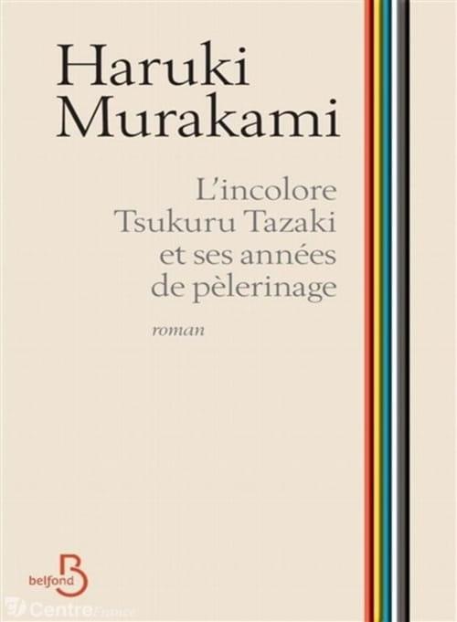 "Haruki Murakami, ""L'Incolore Tsukuru Tazaki et ses années de pèlerinage"""