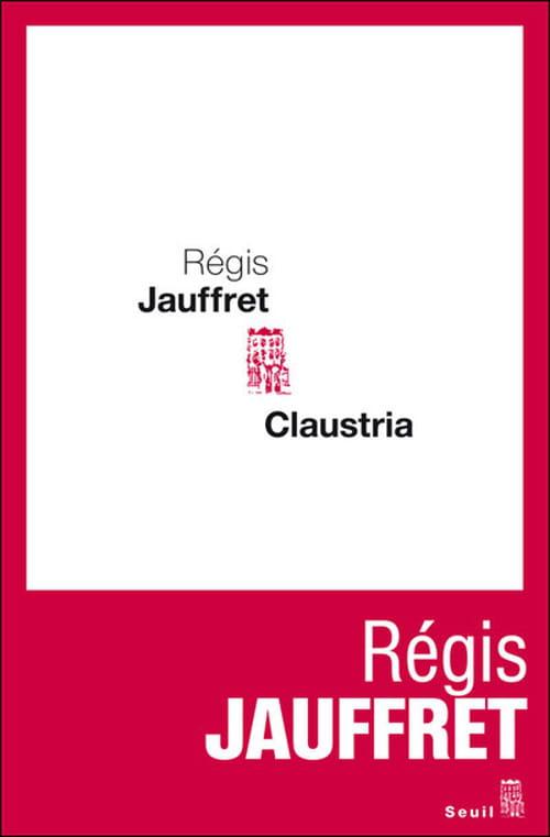 Régis Jauffret, Claustria : Huis clos