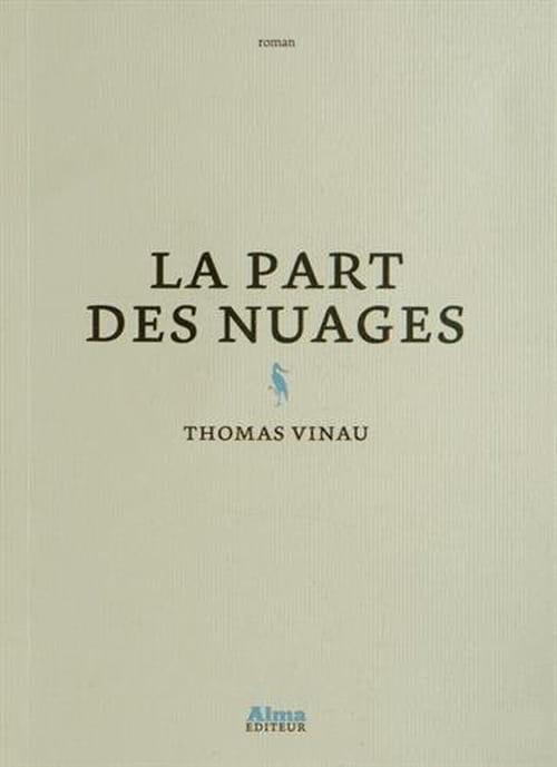 La part des nuages de Thomas Vinau, le roman  poétique de la rentrée