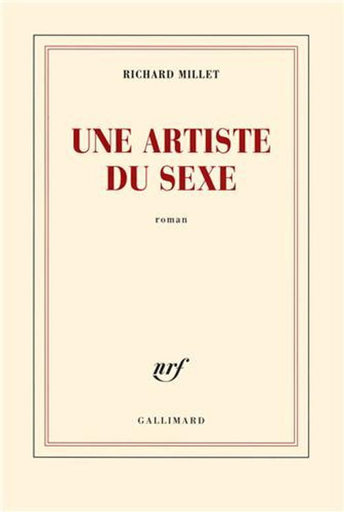 Richard Millet et son Artiste du sexe replace l'Homme au cœur du monde
