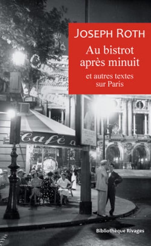 Le bistrot, Paris, la nuit et… Joseph Roth