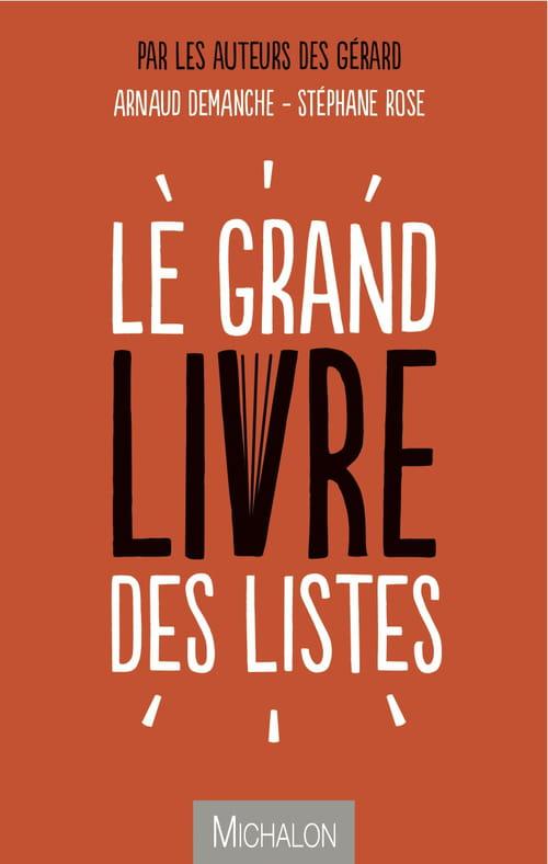 Arnaud Demanche et Stéphane Rose, Le grand livre des listes : deux déjantés monomaniaques