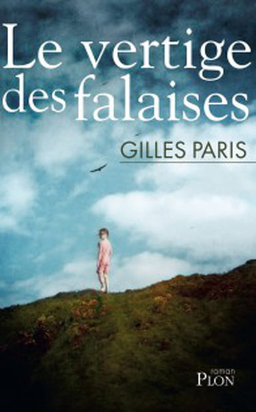 Interview. Gilles Paris, Le Vertige des falaises