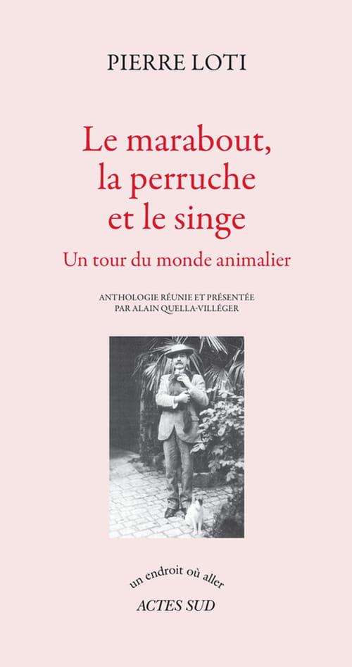 Pierre Loti & les animaux