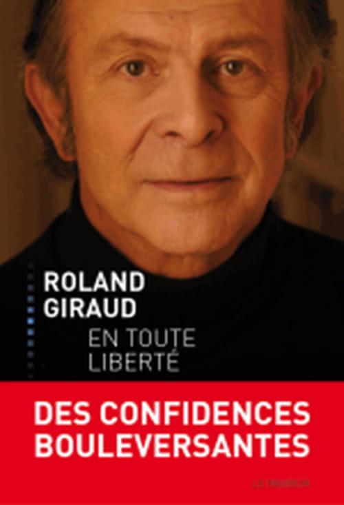 """En toute liberté"", confidences et refléxions de Roland Giraud"