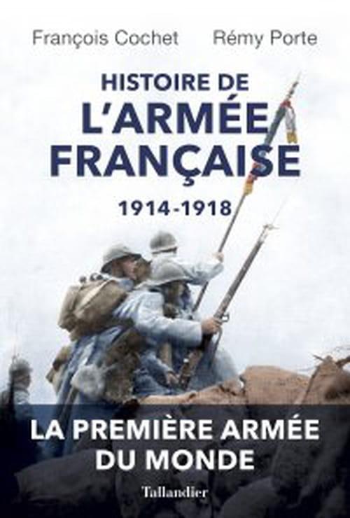 Histoire de l'armée française 1914-1918, la gloire des poilus