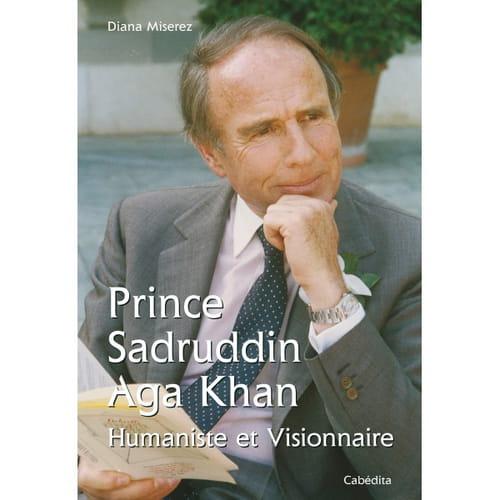 Prince Sadruddin Aga Khan, humaniste et visionnaire