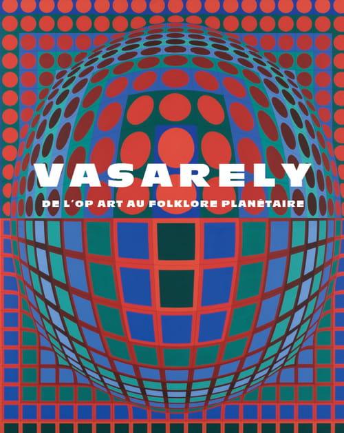 Vasarely, unir la forme à la couleur