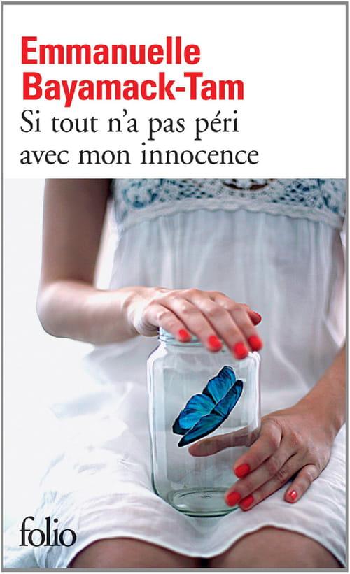 Emmanuelle Bayamack-Tam, Si tout n'a pas péri avec mon innocence