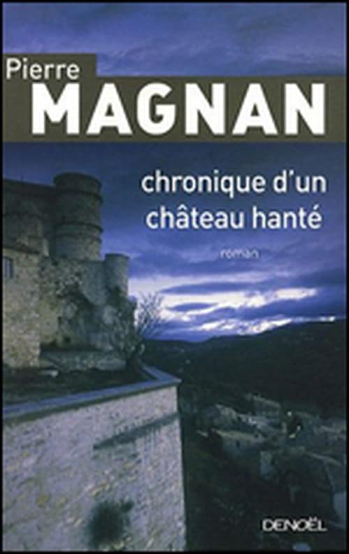 """Du baroque au thriller, de l'humour au fantastique, Magnan se joue de nous avec """"Chronique d'un château hanté"""""""