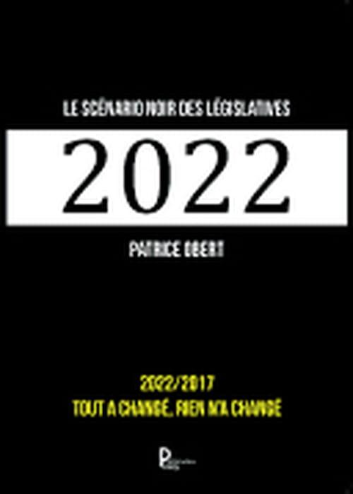 Le scénario noir des législatives 2022