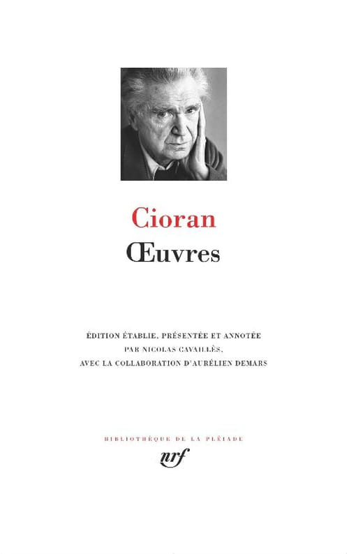 """Les """"Œuvres"""" de Cioran dans la Pléiade : un ouvrage pour spécialistes (sic)"""