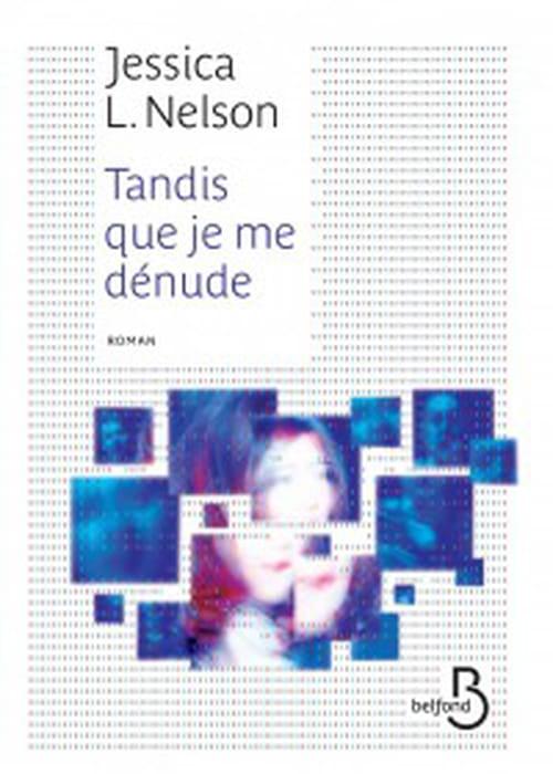 Tandis que je me dénude de Jessica Nelson : Quand la télévision tue