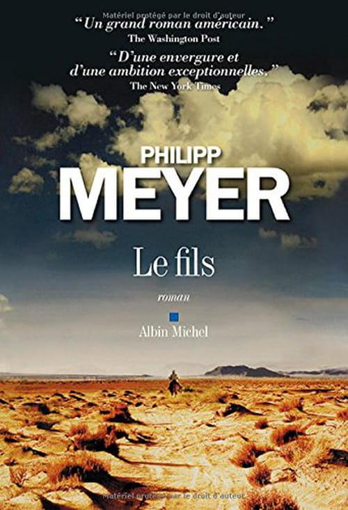 Philipp Meyer, Le fils : un souffle inouï