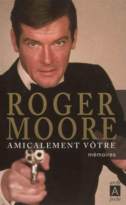 Amicalement vôtre, mémoires de Roger Moore