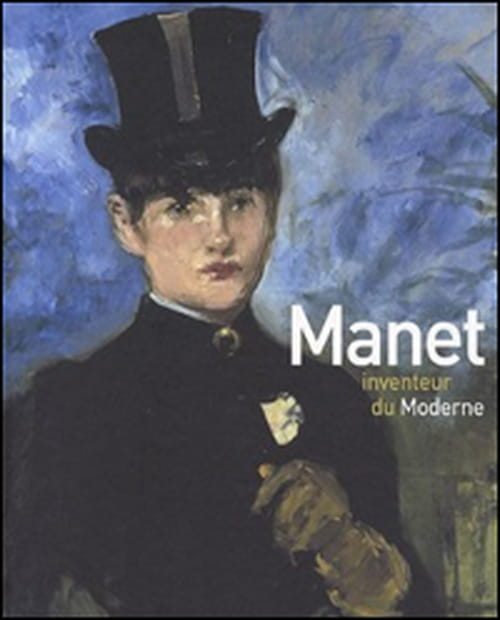 """Le """"Manet inventeur du moderne"""" de Stéphane Guégan, entre ésthétisme & modernité"""