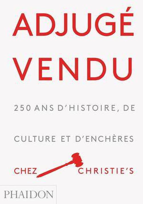 Adjugé, vendu!  250 ans de culture et d'enchères chez Christie's