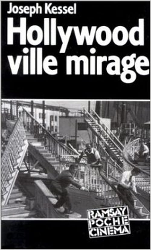 """Hollywood ville mirage"" de Joseph Kessel : Hollywood ou les États ennui d'Amérique ?"