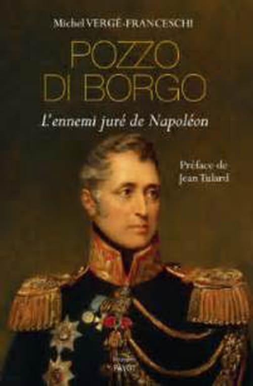 Pozzo di Borgo, le meilleur ennemi de Napoléon