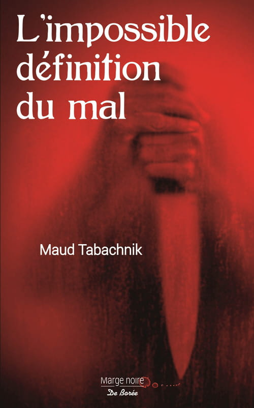 Maud Tabachnik, L'impossible définition du mal : Au plus profond de l'âme d'un monstre