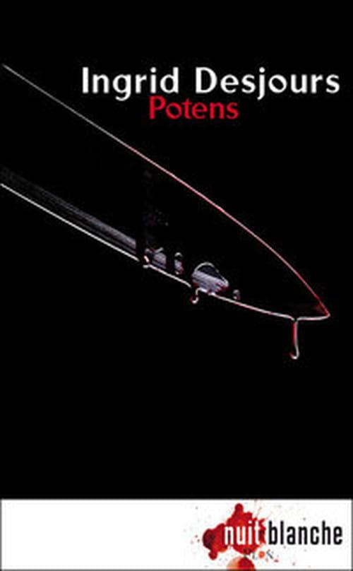 """""""Potens"""" d'Ingrid Desjours, crimes sanglants au Club des gros QI"""